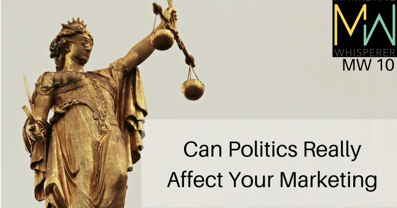 Can Politics Really Affect Your Marketing