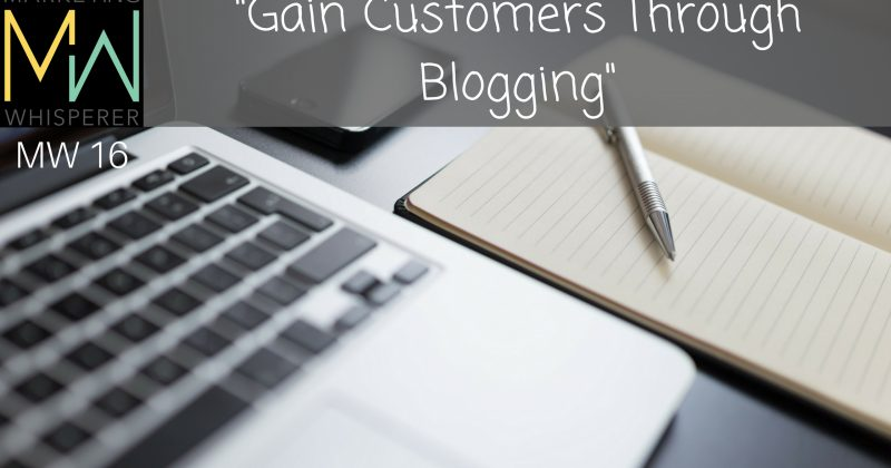 """Gain Customers Through Blogging"""